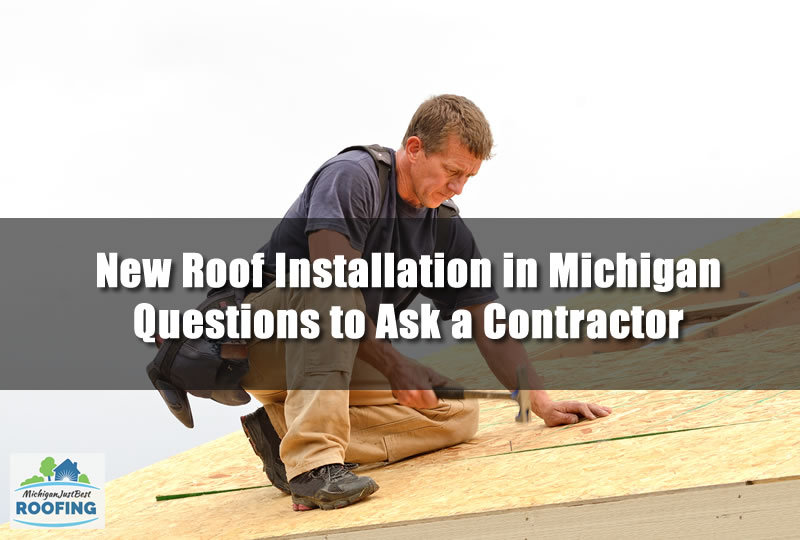 New Roof Installation in Michigan Questions to Ask a Contractor