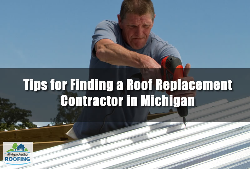 Tips for Finding a Roof Replacement Contractor in Michigan