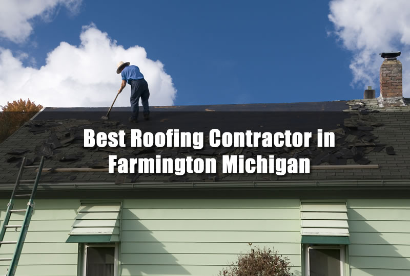 Best Roofing Contractor in Farmington Michigan