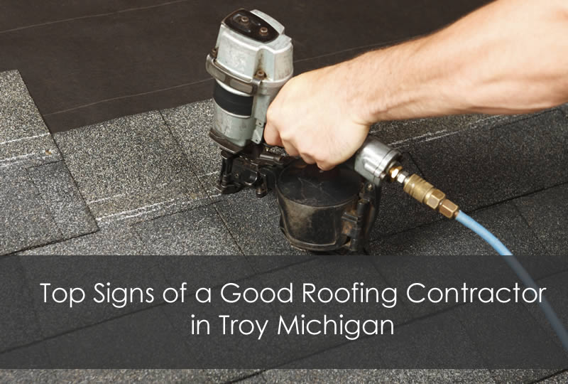 Top Signs of a Good Roofing Contractor in Troy Michigan