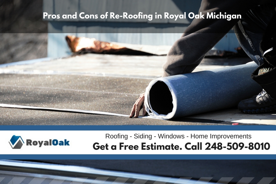 Pros and Cons of Re-Roofing in Royal Oak Michigan