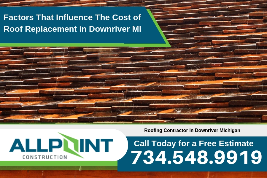 Factors That Influence The Cost of Roof Replacement in Downriver Michigan