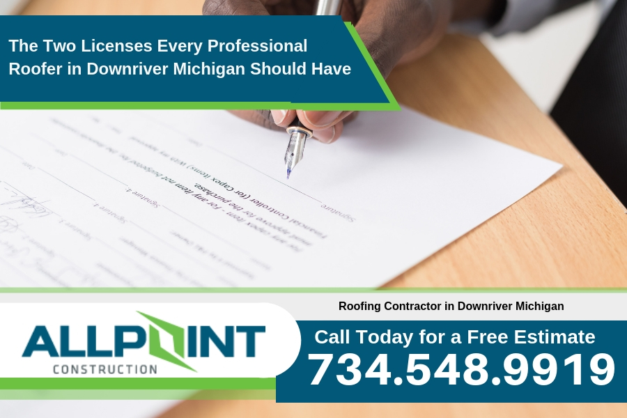 The Two Licenses Every Professional Roofer in Downriver Michigan Should Have