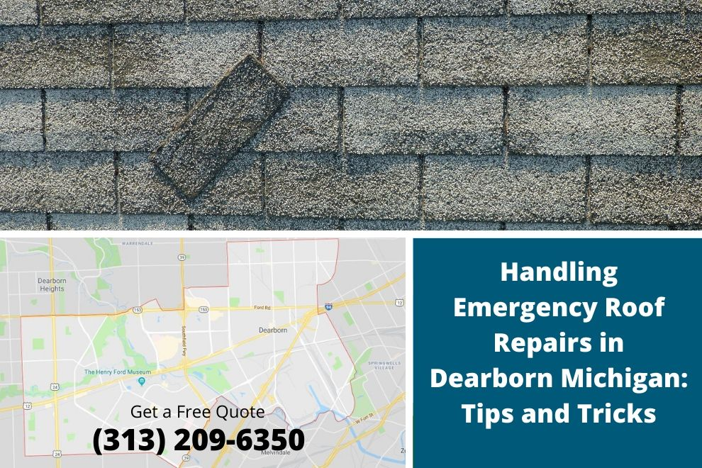 Handling Emergency Roof Repairs in Dearborn Michigan: Tips and Tricks