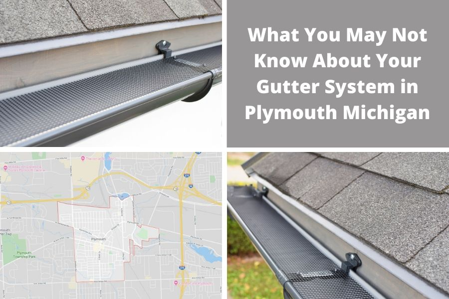 What You May Not Know About Your Gutter System in Plymouth Michigan